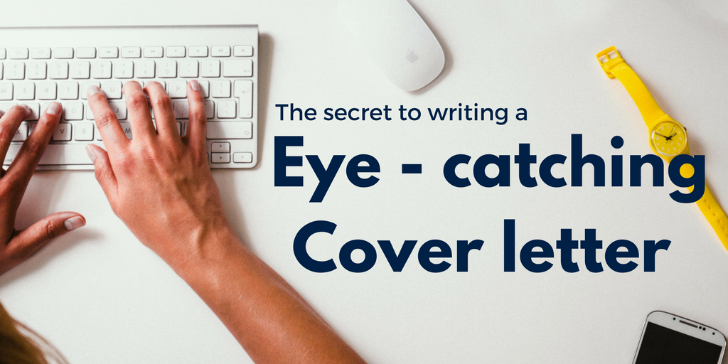 the secret to writing an eye-catching cover letter